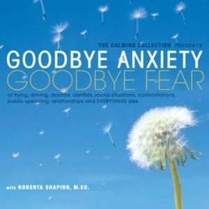 Goodbye Anxiety